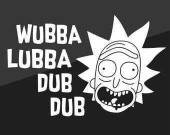 Rick and Morty - Wubba Lubba Dub Dub - Car Decal (6 inches wide)