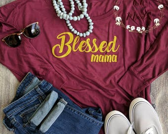 Blessed mama shirt, blessed mom shirt, mom trendy tee, mom life shirt, gifts for Mom, blessed tshirt, blessed mama tshirt, shirt for Mom