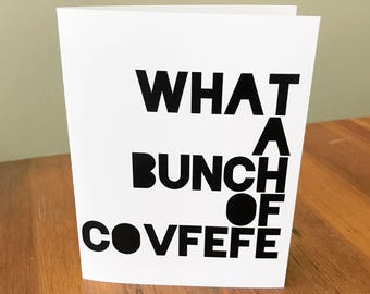What a Bunch of Covfefe | Greeting Card