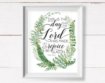 This is the Day that the Lord Has Made, Psalm 118:24, Psalm Printable, Scripture Wall Art, Christian Art Print, Instant Download