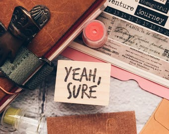 Wood Mounted Rubber Stamp - Yeah, Sure