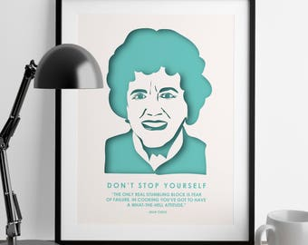 Julia Child Print - Inspirational Quote - Foodie Gift - Gift for Women - Wall Art - Kitchen Decor - Daughter Gift - Julia Child Cooking