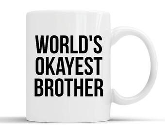 New Designer World's Okayest Brother Funny Siblings tee for Brothers Mug