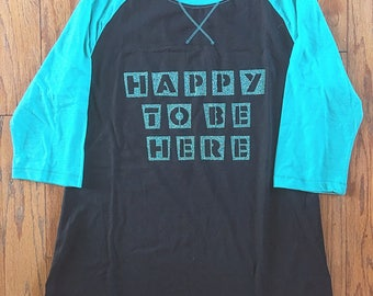 Happy to be here baseball tee shirt gift friend daughter mom mama vacation custom shirt with saying clothes for her unique mother's day