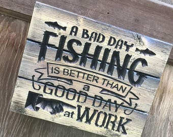 Carved A Bad Day Fishing Sign - FREE SHIPPING in the USA - Retirement gift - Fishing gift