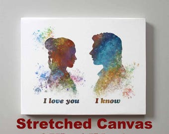 Star Wars Han Solo and Leia I love you I know Stretched Canvas Print