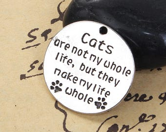 Cats Make My Life Whole  Charm - Clip On - Ready to Wear