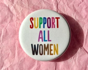 Support all women / Intersectional feminism button / Feminist button / Inclusive feminism
