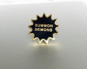 Summon Demons - Hard enamel pin badge
