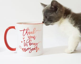 Thank You For Being Awesome Mug / Employee Mug / Employee Gift / 11 or 15 oz. / Employee Appreciation