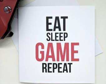 Gaming Greetings Card - Eat Sleep Game Repeat - Greeting Card, Blank, Birthday Card, gaming, video games, geek card