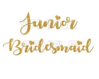 Junior Bridesmaid Gold Glitter Iron On, Junior Bridesmaid Iron on, Junior Bridesmaid Shirt,  Junior Bridesmaid Sticker, Wedding Party Shirt