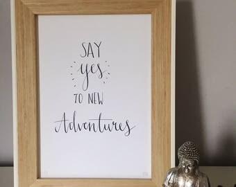 Say Yes to New Adventures Print • Modern Calligraphy Print • Monochrome Print
