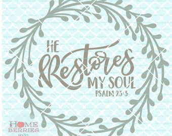 He Restores My Soul svg Psalm svg Bible verse svg Christian svg Religous svg Hand lettered svg dxf eps ai cut files for cutting machines