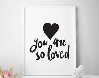 4x6 print, printable quotes, You Are So Loved Printable, 4x6 quote prints, 4x6 printable nursery, nursery decor, nursery love, you are loved