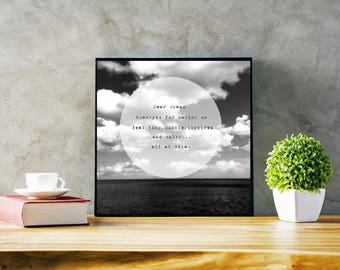 Inspirational Ocean Sea Print Quote, Black and White Wall Art, White Clouds, Sea Decor, The Deep, Square print