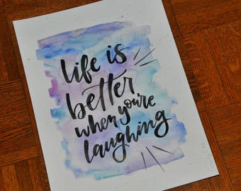 Life is Better When You're Laughing - Hand Lettering Quote