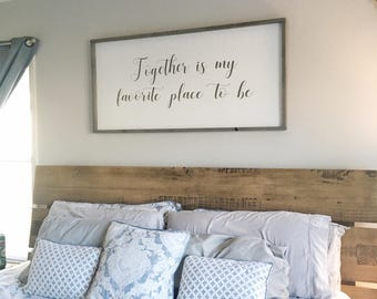 Together Is My Favorite Place To Be Large Framed Wooden Sign, Over The Bed Sign, Large Framed Sign, Large Above Bed Sign, Together Sign