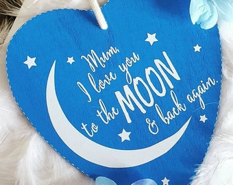 I Love You To The Moon And Back Again Wooden Hanging Heart Sign Plaque, Mum, Dad, Moon, Heart.
