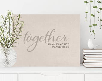 Together is My Favorite Place to be, Better Together, Together Wall Decor, Together Forever, Canvas Wall Decor, Canvas Print, Word Design