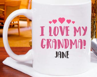 I Love My Grandma! Beautiful Mug Personalized With Name Printed On It