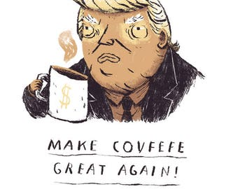 make covfefe great again! trump T-shirt / covfefe shirt / make america great again / donald trump / president trump / coffee / money