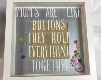 Mum's are like Buttons Box Frame