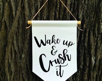 Wake Up and Crush It Wall Banner, Affirmation Banner, Children's Decor, Kids room, Kids Decor, Quote Banner, Nursery Decor, Baby Shower