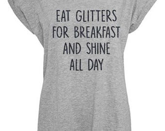T-shirt Eat glitters for breakfast and shine all day