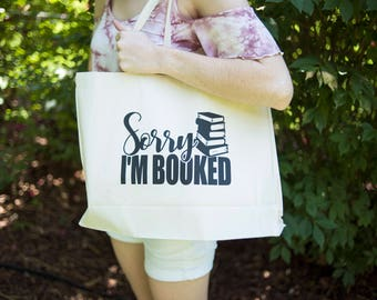 Sorry I'm Booked Tote Bag - Book Bag - Library Tote Bag - Book Club Bag - Cute Tote Bag - Gifts For Her