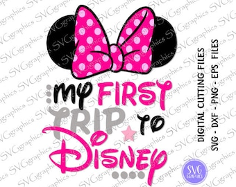 Svg,dxf,eps -017- My first trip to Disney digital cutting file, disney trip svg, minnie svg, mickey svg, minnie tshirt svg, going to Disney