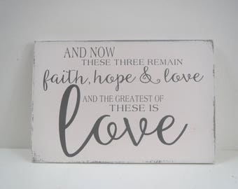 Faith Hope Love Sign/Religious Sign/Scripture Sign/Hand Painted Wood Sign/Greatest Is Love Sign