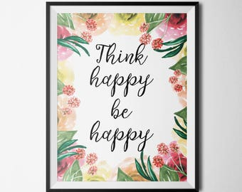 Think Happy Be Happy Motivational Quote Floral Print Positive Art Wall Decor Inspirational Print Wall Art motivational wall art prints