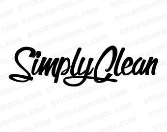 742 - Simply Clean Any Size or Color Custom Cut Vinyl Decal Sticker - Free Shipping