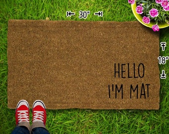 Hello, I'm MAT Coir Doormat - 18x30 - Welcome Mat - House Warming - Mud Room - Gift - Custom