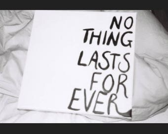 Nothing lasts forever canvas