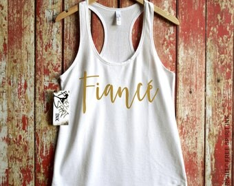 Fiance Tank Top. Engagement Gift. Fiance Tank. Racerback Tank. Bride Shirt. Bridal Shower Gift. Bride Tank. Fiance Shirt. Bachelorette Party