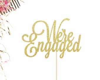 Engagement Cake Topper | We're Engaged Cake Topper | Bridal Shower Cake Topper | Engagement Party Decorations | Engaged Cake Topper | Gold