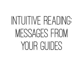 Intuitive Reading: Messages from Your Guides
