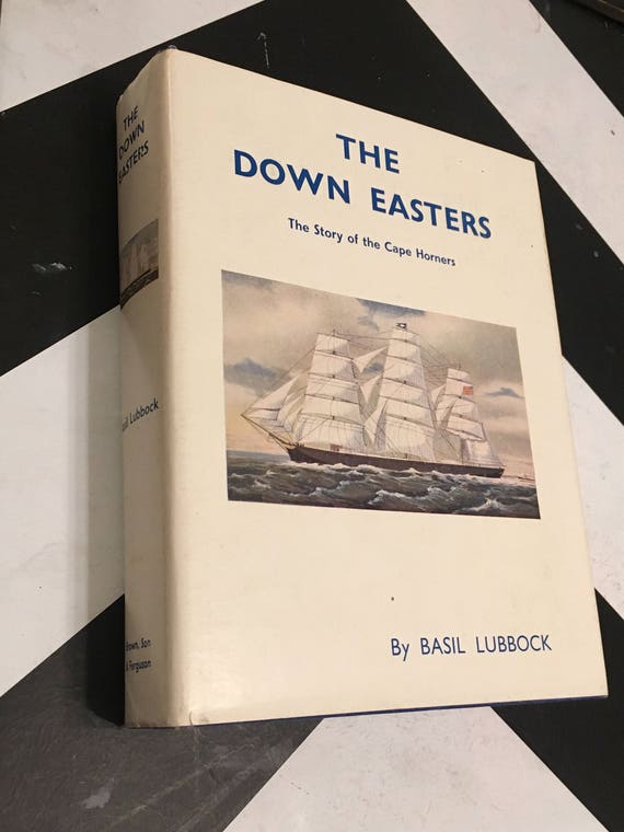 The Down Easters: The Story of the Cape Horners by Basil Lubbock rare vintage maritime adventure ship book (Hardcover, 1971)