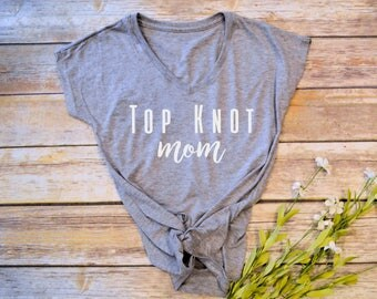 Top Knot Mom t-shirt. mom shirt. funny mom. hot mess mom. lazy mom. top knot