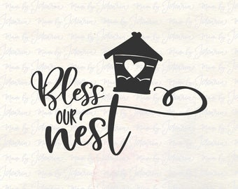 Bless our nest svg, home svg, home sign svg, welcome svg, wall svg, home wall svg, home decor svg, family svg, home svg file, bless home svg