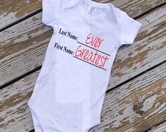 Greatest Ever shirt, Kids shirt, Baby shirt, First Name ever, Last name greatest, boys shirt, lyrics shirt