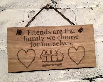 "Friendship ""Friends are the family we choose for ourselves"" Shabby chic wooden plaque/sign. Gift for friends colleagues"