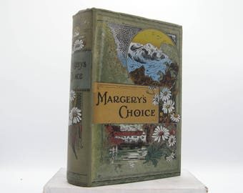 Margery's Choice; or Along the Old Road by M. H. Howell (Vintage)