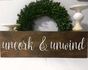 Uncork & Unwind - Uncork and Unwind Sign - Wine Sign - Drinking Sign - Wood Sign - Rustic Sign