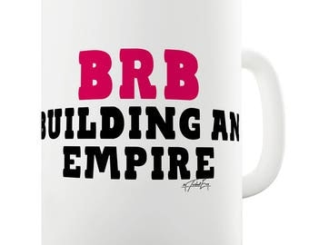 BRB Building An Empire Ceramic Novelty Gift Mug