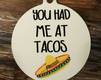 You had me at tacos, gift for taco lover, taco fan gift, taco ornament, I love tacos