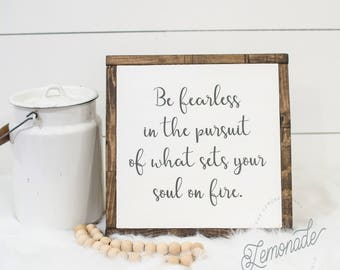 Be Fearless in the Pursuit Sign - Inspirational Sign - Office Sign - Farmhouse Sign - Rustic Sign