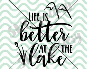 Life is better at the lake SVG, lake SVG, summer svg, lake life svg, fishing svg, vacation svg, Digital cut file, commercial use OK